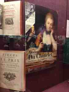Madame Du Chatelet's name is absent from  the top book, which she co-wrote in 1735 with Voltaire about Newton's philosophy